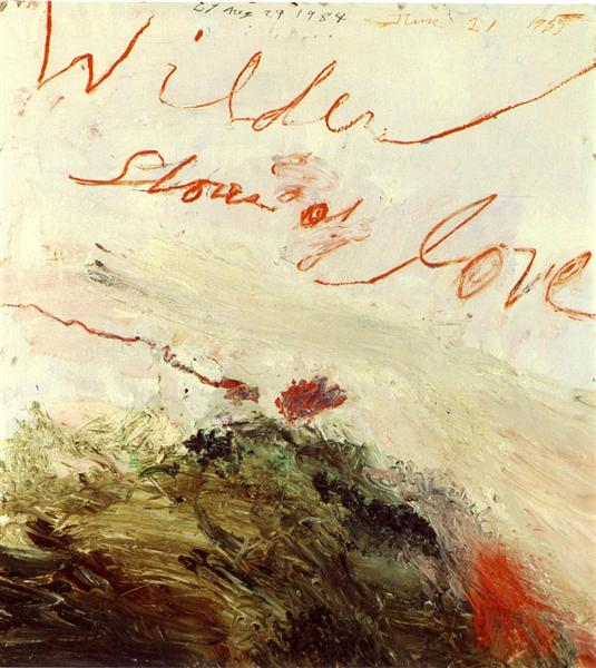 Wilder Shores of Love, 1984 - 1985 - Cy Twombly