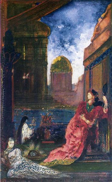 Heridias Salome, 1888 - Gustave Moreau