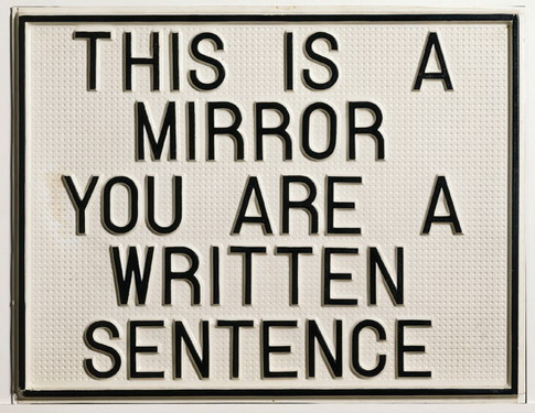 This is a Mirror, You are a Written Sentence - Luis Camnitzer