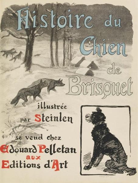 Histoire du Chien de Brisquet, 1900 - Theophile Steinlen